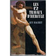 Les 12 TRAVAUX d'HERCULE ou Aventures Amours et Errance d'Héraclès par Guy RACHE