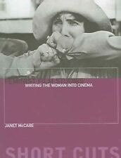 Feminist Film Studies - Writing the Woman into Cinema by Janet McCabe...