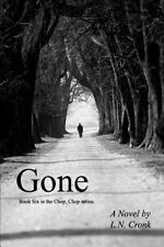 Gone: Book 6 In The Chop, Chop Series.: By L. N. Cronk