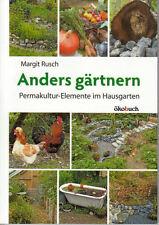 Anders gärtnern - Permakultur, Planung, Bodenfruchtbarkeit, Gartenbau Buch NEU!!
