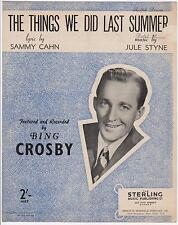 1956 BING CROSBY THE THINGS WE DID LAST SUMMER SHEET MUSIC, WORDS by SAMMY CAHN