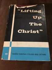 Abilene Bible Lectures 1967 Lifting Up The Christ