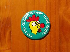 """I'm Too Chicken To Wear A Red Nose 3"""" Round Metal Pin Pinback Button"""