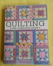 """Quilting: The Complete Guide""  by Darlene Zimmerman"
