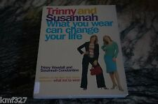 TRINNY AND SUSANNAH WHAT YOU WEAR CAN CHANGE YOUR LIFE Autograph Signed RARE