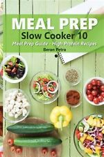 Meal Prep - Slow Cooker 10 Meal Prep Guide - High Protein Recipe by Petra Beran