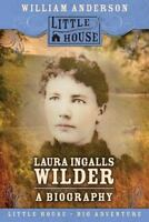 Laura Ingalls Wilder: A Biography (little House): By William Anderson