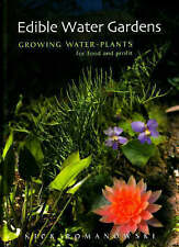 Edible Water Gardens: Growing Water Plants for Food and Profit by Nick Romanowski (Hardback, 2007)