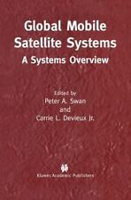 Global Mobile Satellite Systems : A Systems Overview by Carrie L., Jr....