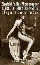ZIEGFELD FOLLIES DECO NUDES ALFRED CHENEY JOHNSTON EROTIC PHOTOS (E) BOOK CD-ROM