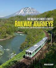 The World's Most Exotic Railway Journeys, Solomon, Brian, New Book