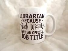 Librarian Because Book Wizard is not an Official Job Title 11oz Ceramic Mug Gift