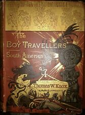 THE BOY TRAVELLERS SOUTH AMERICA THOMAS W KNOX HC 1886 Illustrated 1st Edition