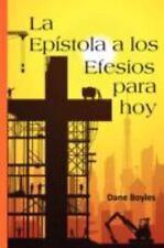 La Epístola a los Efesios para Hoy by Dane Boyles (2008, Paperback)