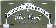 Ayers Kaserne 'The Rock' Front Gate on an Aluminum License Plate - Made in USA