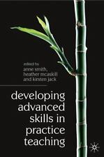 DEVELOPING ADVANCED SKILLS IN PRACTICE TEACHING - NEW PAPERBACK BOOK