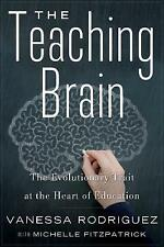 The Teaching Brain: The Evolutionary Trait at the Heart of Education by...
