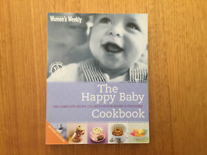 Women's Weekly The Happy Baby Cookbook. Recipe Collection For Babies & Toddlers.