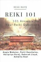 Reiki 101 : 101 Answers for Your Reiki Questions, Paperback by Webster, Angie...