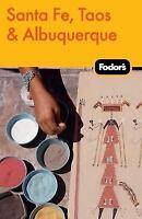 Fodor's Santa Fe, Taos & Albuquerque (Travel Guide) by Fodor's