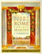 Diane Seed's Rome for All Seasons: A Cookbook Seed, Diane Paperback