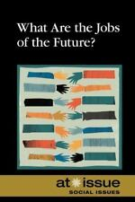 What Are the Jobs of the Future? (At Issue)