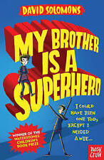 My Brother is a Superhero: Winner of the Waterstones Children's Book Prize by Da