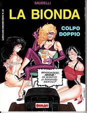 LA BIONDA - COLPO DOPPIO (Grandi Eroi 22)Volume unico storia completa - SAUDELLI