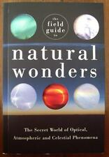 FIELD GUIDE to NATURAL WONDERS-Secret World of Optical,Atmospheric,Celestial Phe