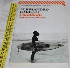 BARICCO Alessandro - I BARBARI - UE Feltrinelli - libri usati