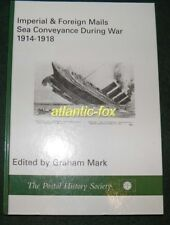 Imperial & Foreign Mails Sea Conveyance During War 1914-1918 by G Mark