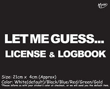 LET ME GUESS LOGBOOK  Reflective Decal Funny For JDM Race Drift Stance Best Gift