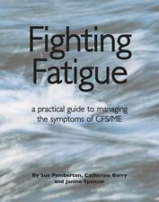 Fighting Fatigue: a practical guide to managing the symptoms of CFS/ME New Paper