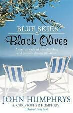 Blue Skies & Black Olives: A survivor's tale of housebuilding and peacock...