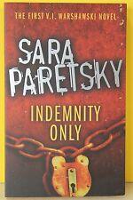 INDEMNITY ONLY  -Sara Paretsky-  PAPERBACK ~ NEW