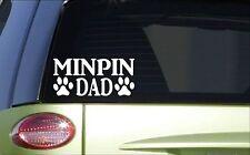 Minpin Dad *H839* 8 inch Sticker decal miniature pinscher doberman