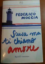 SCUSA  MA TI CHIAMO AMORE - FEDERICO MOCCIA - RIZZOLI - 2007 - M