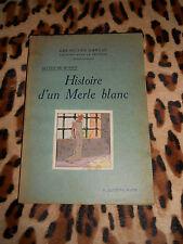 HISTOIRE D'UN MERLE BLANC - Alfred de Musset - H. LAURENS 1931