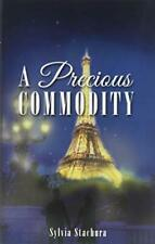 A Precious Commodity.by Stachura, Sylvia  New 9781628383676 Fast Free Shipping.#