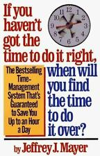 If You Haven't Got the Time to Do It Right, When Will You Find the Time to Do...