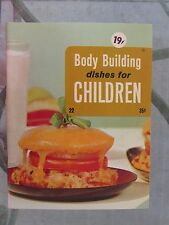 Vtg Body Building Dishes For Children Culinary Arts Institute1970 Recipe Booklet