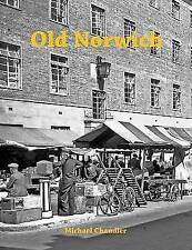 Old Norwich by Chandler, Michael, NEW Book, FREE & FAST Delivery, (Paperback)