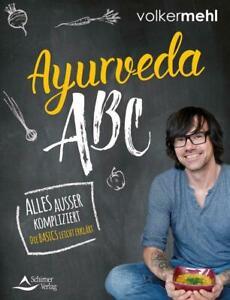 Ayurveda-ABC | Alles außer kompliziert - Die Basics leicht erklärt | Volker Mehl