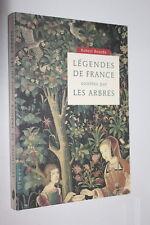 Légendes de France contées par les arbres - Robert Bourdu - Ed. Ulmer