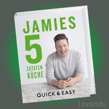 JAMIES 5-ZUTATEN-KÜCHE | JAMIE OLIVER | Quick & Easy - mehr als 130 Rezepte!