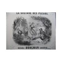 BOHLMAN SAUZEAU Henri La Sultane des Fleurs Piano ca1845 partition sheet music s
