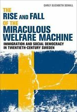 The Rise and Fall of the Miraculous Welfare Machine: Immigration and Social Demo
