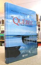 LE QUÉBEC. 40 SITES INCONTOURNABLES.  DORION / LAFRAMBOISE / LAHOUD