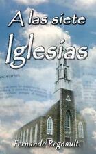 A Las Siete Iglesias : Estudio Profetico de Las Cartas a Las Iglesias de...