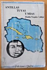 Antillas Tuyas y Mias por Ebaldo Nogales Vallejo Cuba Puerto Rico 1984